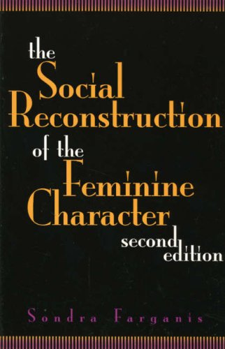 9780847680191: The Social Reconstruction of the Feminine Character