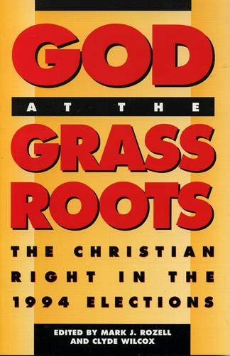 God at the Grass Roots: Rozell, Mark J.