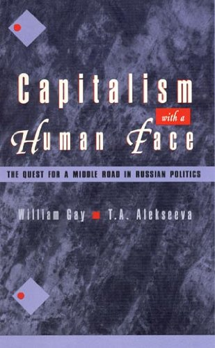 Capitalism with a Human Face: Gay, William, Alekseeva, T. A.