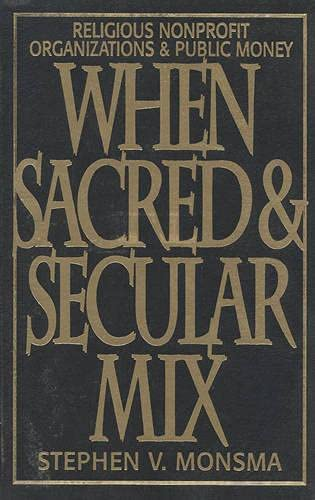 9780847681822: When Sacred and Secular Mix: Religious Nonprofit Organizations and Public Money (Religious Forces in the Modern Political World)