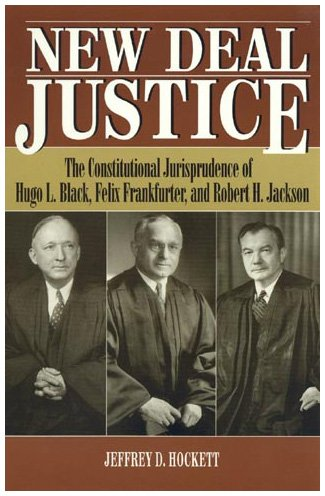 9780847682102: New Deal Justice: The Constitutional Jurisprudence of Hugo L. Black, Felix Frankfurter, and Robert H. Jackson