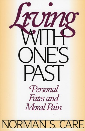 Living With One's Past : Personal Fates And Moral Pain