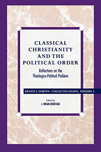 9780847682775: Classical Christianity and the Political Order