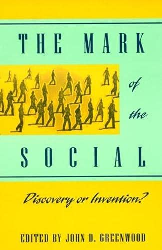 Mark of the Social: Discovery or Invention: John D. Greenwood