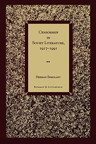 9780847683222: Censorship in Soviet Literature, 1917-1991