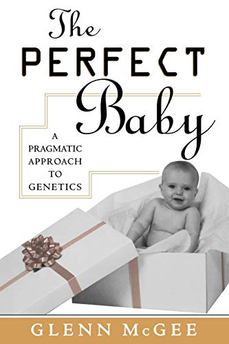 9780847683444: The Perfect Baby: A Pragmatic Approach to Genetics