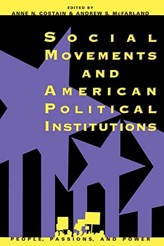Social Movements and American Political Institutions (People,: Editor-Anne N. Costain;