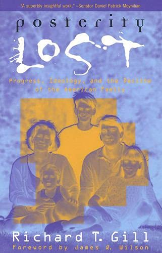 9780847683802: Posterity Lost: Progress, Ideology, and the Decline of the American Family