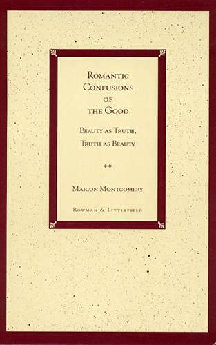 Romantic Confusions of the Good: Montgomery, Marion