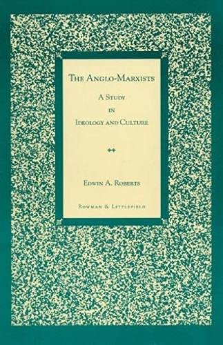 9780847683956: The Anglo-Marxists
