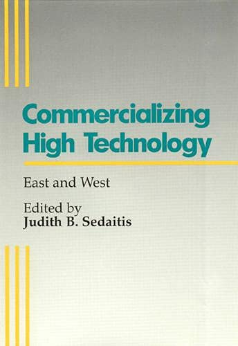 Commercializing High Technology: East and West: Sedaitis, Judith; Aldrin,