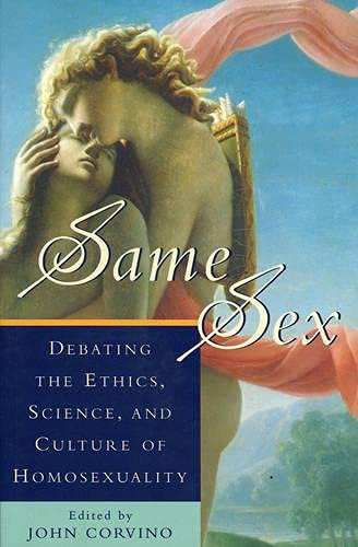 9780847684823: Same Sex: Debating the Ethics, Science, and Culture of Homosexuality (Studies in Social, Political, and Legal Philosophy)