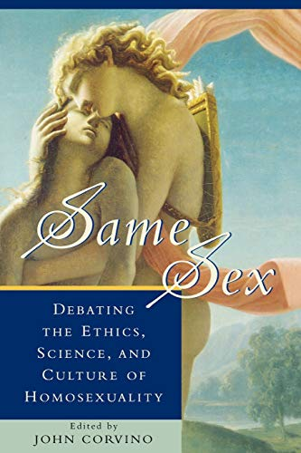 9780847684830: Same Sex: Debating the Ethics, Science, and Culture of Homosexuality (Studies in Social, Political, and Legal Philosophy)