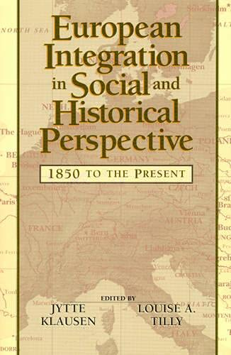 9780847685004: European Integration in Social and Historical Perspective