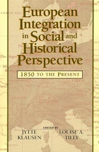 European Integration in Social and Historical Perspective: Jytte Klausen (Editor),