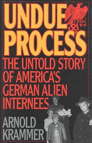 9780847685189: Undue Process: The Untold Story of America's German Alien Internees