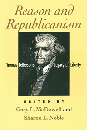 9780847685219: Reason and Republicanism: Thomas Jefferson's Legacy of Liberty