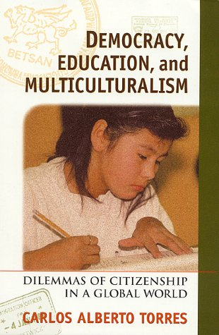 Democracy, Education, and Multiculturalism: Torres, Carlos Alberto