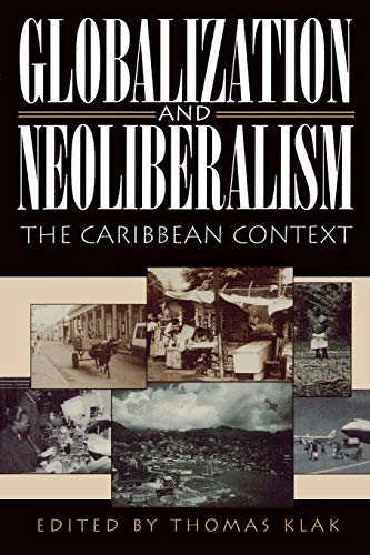 9780847685370: Globalization and Neoliberalism: The Caribbean Context