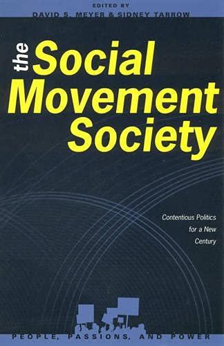 The Social Movement Society: Editor-David S. Meyer;
