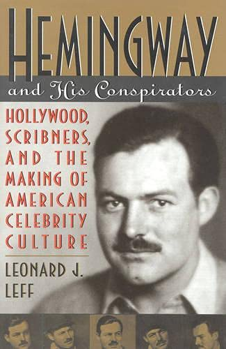 9780847685448: Hemingway and His Conspirators: Hollywood,Scribners, and the Making of American Celebrity Culture