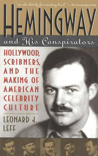 9780847685455: Hemingway and His Conspirators: Hollywood, Scribners, and the Making of the American Dream
