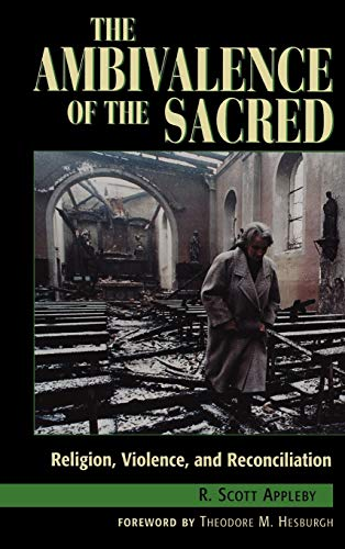 9780847685547: The Ambivalence of the Sacred: Religion, Violence, and Reconciliation (Carnegie Commission on Preventing Deadly Conflict)
