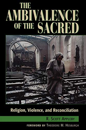 9780847685554: The Ambivalence of the Sacred: Religion, Violence, and Reconciliation (Carnegie Commission on Preventing Deadly Conflict)