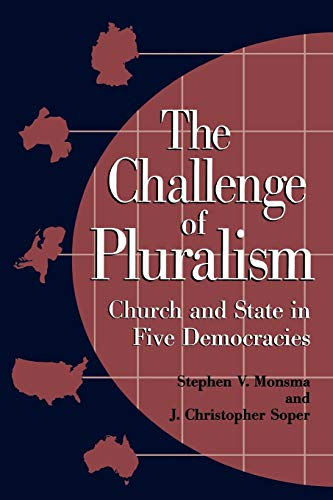 9780847685691: The Challenge of Pluralism: Church and State in Five Democracies (Religious Forces in the Modern Political World)