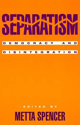 9780847685844: Separatism: Democracy and Disintegration