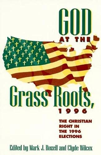 God at the Grass Roots, 1996: Mark J. Rozell;