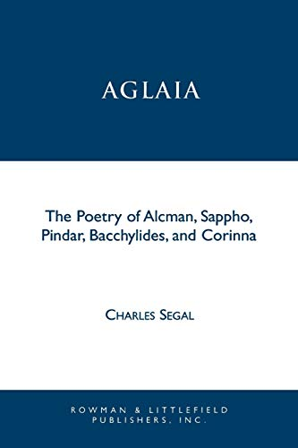 9780847686179: Aglaia: The Poetry of Alcman, Sappho, Pindar, Bacchylides, and Corinna (Greek Studies: Interdisciplinary Approaches)