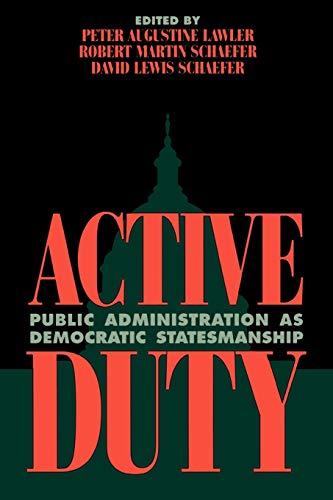 9780847686476: Active Duty: Public Administration as Democratic Statesmanship (Political Life)
