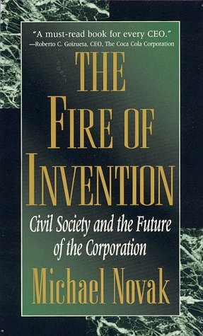 9780847686643: The Fire of Invention: Civil Society and the Future of the Corporation