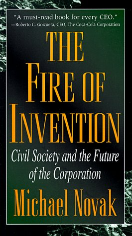 9780847686650: The Fire of Invention: Civil Society and the Future of the Corporation