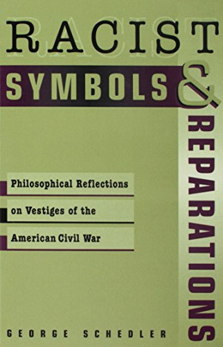 9780847686766: Racist Symbols & Reparations: Philosophical Reflections on Vestiges of the American Civil War (Studies in Social, Political and Legal Philosophy)