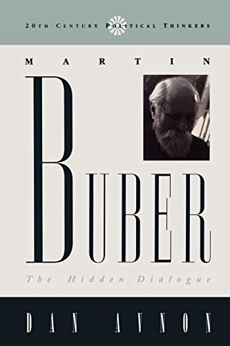 9780847686889: Martin Buber: The Hidden Dialogue (20th Century Political Thinkers)