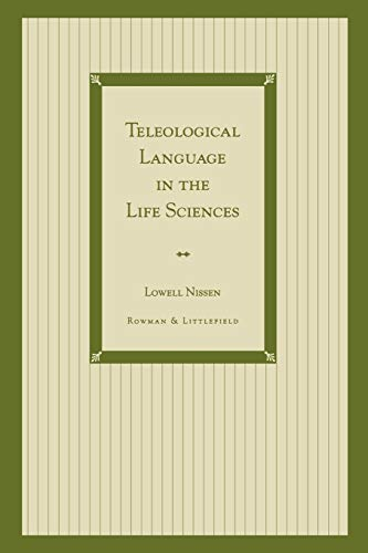 Teleological Language in the Life Sciences: Lowell: Lowell Nissen