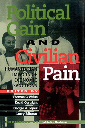 Political Gain and Civilian Pain: Humanitarian Impacts: Editor-Thomas G. Weiss;
