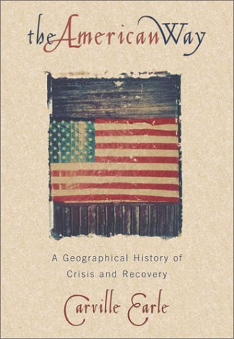 9780847687121: The American Way: A Geographical History of Crisis and Recovery