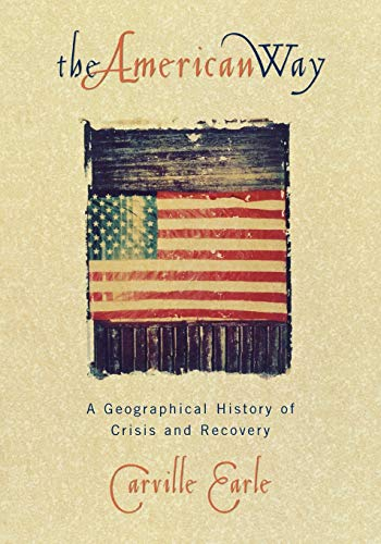9780847687138: The American Way: A Geographical History of Crisis and Recovery