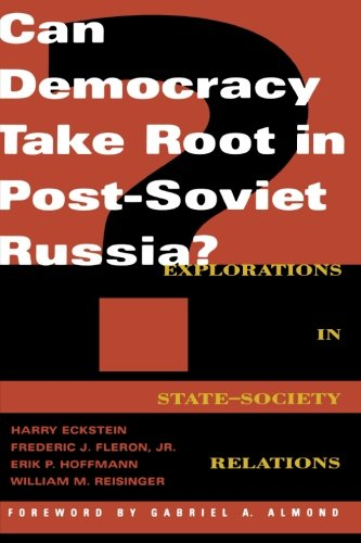 9780847687213: Can Democracy Take Root in Post-Soviet Russia?: Explorations in State-Society Relations (Dilemmas of Democratization in Post-Communist Countries)