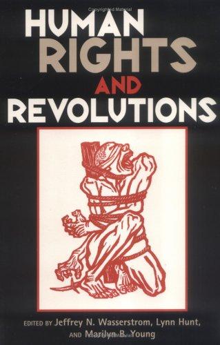 Human Rights and Revolutions: Jeffrey N. Wasserstrom;