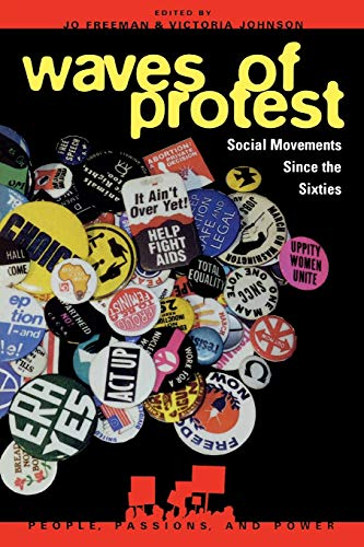 9780847687480: Waves of Protest: Social Movements Since the Sixties (People, Passions, and Power: Social Movements, Interest Organizations, and the P)