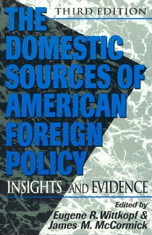 9780847687497: The Domestic Sources of American Foreign Policy