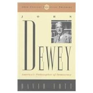 9780847687602: John Dewey: America's Philosopher of Democracy