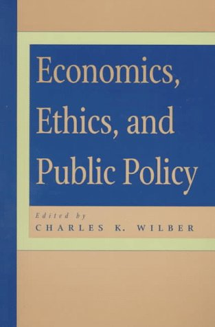 Economics, Ethics, and Public Policy: Wilber, Charles; Anderson,