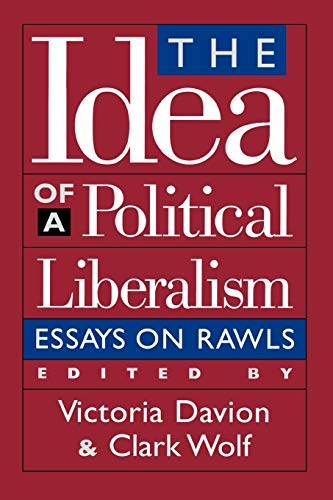 9780847687947: The Idea of a Political Liberalism: Essays on Rawls (Studies in Social, Political, and Legal Philosophy)