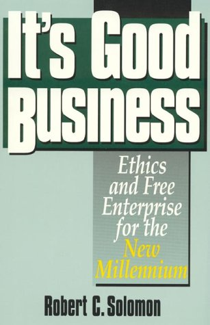 9780847688036: It's Good Business: Ethics & Free Enterprise for the New Millenium