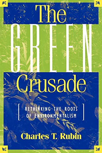 9780847688173: The Green Crusade: Rethinking the Roots of Environmentalism